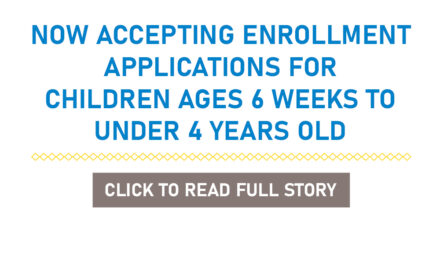 Now Accepting Enrollment Applications For Children Ages 6 Weeks To Under 4 Years Old