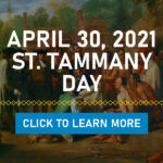 Observing St. Tammany Day Friday, April 30, 2021