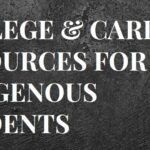 College & Career Resources For Indigenous Students